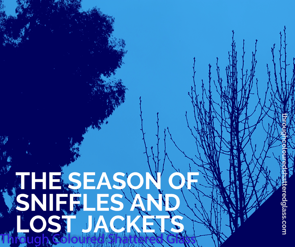 The season of sniffles and lost jackets
