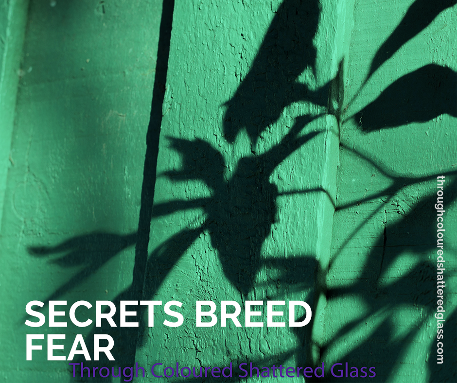 Secrets Breed Fear