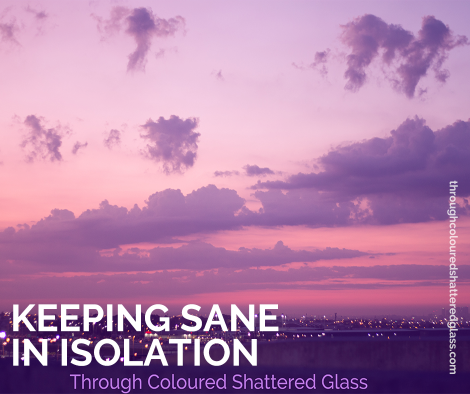 Staying sane in isolation